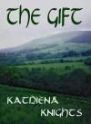 The Gift - Katriena Knights