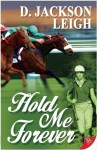 Hold Me Forever - D. Jackson Leigh