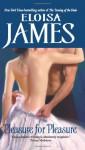 Pleasure for Pleasure (Essex Sisters, book 4) - Eloisa James