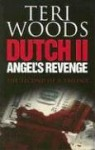 Dutch II: Angel's Revenge - Teri Woods