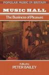 Music Hall: The Business of Pleasure - Bailey