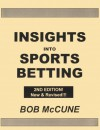 Insights into Sports Betting (2nd Edition, New & Revised) - Bob McCune
