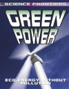 Green Power: Eco-Energy Without Pollution - David Jefferis