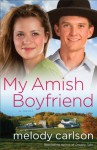 My Amish Boyfriend - Melody Carlson