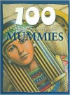 100 Things You Should Know About Mummies - John Malam