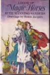 A Book Of Magic Horses - Ruth Manning-Sanders, Robin Jacques