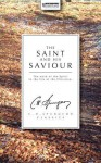 The Saint and His Saviour: The Work of the Spirit in the Life of the Christian - Charles H. Spurgeon