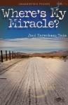 Where's My Miracle (Joni Eareckson Tada) - Joni Eareckson Tada