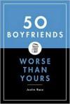 50 Boyfriends Worse Than Yours - Justin Racz