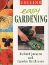 Collins Easy Gardening - Richard Jackson, Carolyn Hutchinson