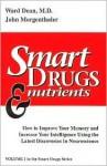 Smart Drugs & Nutrients - Ward Dean, John Morgenthaler