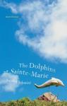 The Dolphins At Sainte Marie - Sandra Sabatini