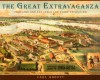 The Great Extravaganza: Portland and the Lewis and Clark Exposition, Third Edition - Carl Abbott