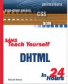 Sams Teach Yourself DHTML in 24 Hours - Michael Moncur