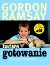 Łatwe gotowanie - Gordon Ramsay