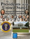 The Presidents of the United States (Biographies, Inaugural Addresses, Key Dates, Fully Illustrated, and more) - Franklin D. Roosevelt, John Adams, Ronald Reagan, Barack Obama, John F. Kennedy, Abraham Lincoln, James Madison, Thomas Jefferson, George Washington, Packard Technologies