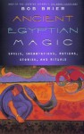 Ancient Egyptian Magic - Bob Brier