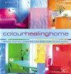 Color Healing Home: Improve Your Well-Being and Your Home Using Color Therapy - Catherine Cumming, Mitchell Beazley