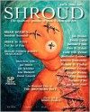 Shroud 8: The Quarterly Journal of Dark Fiction and Art - Brian Keene, Kealan Patrick Burke, Kevin Lucia, Gemma Files, Norman L. Rubenstein, Timothy P. Deal, Danny Evarts, T.J. May, Jason May, Mary Rajotte