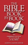 The Bible Book by Book: An Engaging Overview of Every Book of the Bible - Martin H. Manser