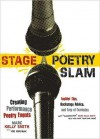 Stage a Poetry Slam: Creating Performance Poetry Events - Marc Kelly Smith, Joe Kraynak