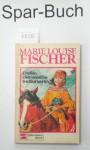 Delia, die weiße Indianerin - Marie Louise Fischer