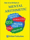 How to Be Brilliant at Mental Arithmetic: How to Be Brilliant at Mental Arithmetic - Beryl Webber
