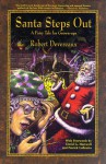 Santa Steps Out: A Fairy Tale for Grown-Ups - Robert Devereaux