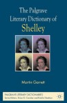 The Palgrave Literary Dictionary of Shelley (Palgrave Literary Dictionaries) - Martin Garrett