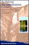 Fly Fishing the Yellowstone in the Park - Bob Jacklin, Gary LaFontaine, Gary La Fontaine