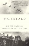 On the Natural History of Destruction - W.G. Sebald, Anthea Bell