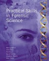 Practical Skills In Forensic Science - Jonathan Weyers, Alan Langford, John Dean, Rob Reed, David Holmes, Allan Jones