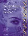 Practical Skills In Forensic Science - Jonathan Weyers, Alan Langford, John Dean, Rob Reed, David Holmes, Allan Jones