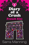 French Kiss (Diary Of A Crush, #1) - Sarra Manning