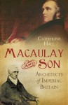 Macaulay and Son: Architects of Imperial Britain - Catherine Hall
