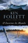 O Inverno do Mundo - Isabel Nunes, Ken Follett, Helena Sobral
