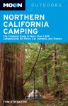 Moon Northern California Camping: The Complete Guide to Tent and RV Camping - Tom Stienstra