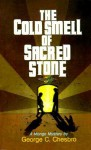 The Cold Smell of Sacred Stone (A Mongo Mystery, #6) - George C. Chesbro