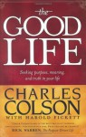 The Good Life - Charles Colson, Harold Fickett