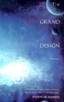 The Grand Design: A Simply Stated, User Friendly Guide To Living In The Universe - Paddy McMahon