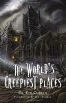 The World's Creepiest Places - Bob Curran