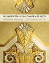 Washington and Baltimore Art Deco: A Design History of Neighboring Cities - Richard Striner