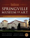 Springville Museum of Art: History and Collection - Vern G. Swanson, Jessica R. Weiss, Ashlee Whitaker, and Nicole C. Romney