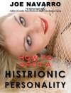 How to Spot a Histrionic Personality - Joe Navarro