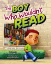 Boy Who Wouldn't Read, The - Denise Walter McConduit, David Harrington