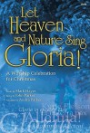 Let Heaven and Nature Sing Gloria!: A Worship Celebration for Christmas - John Parker, Audra Parker, Mark Hayes