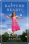 Rapture Ready!: Adventures in the Parallel Universe of Christian Pop Culture - Daniel Radosh