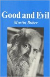Good and Evil - Martin Buber, Ronald Gregor Smith
