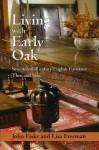 Living with Early Oak: Seventeeth-Century English Furniture Then - John Fiske, Lisa Freeman
