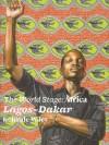 World Stage : Africa, Lagos - Dakar - Krista A. Thompson, Thelma Golden, Robert Hobbs, Kehinde Wiley